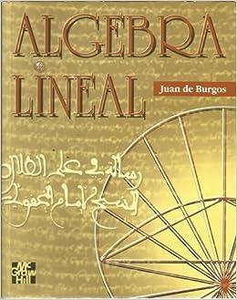 Algebra lineal: Amazon.es: J. De Burgos: Libros