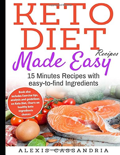 Read Online Keto-Diet Recipes Made Easy: 15 Minutes Recipes with easy-to-find Ingredients ebook