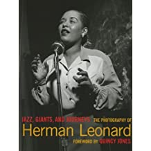 Jazz, Giants and Journeys: The Photography of Herman Leonard by Quincy Jones (2006-11-16)