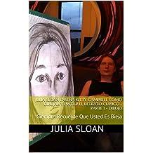 Julia Sloan Enseña Kitty Campbell Cómo Dibujar Y Pintar El Retrato Clásico - Parte 1 - Dibujo: Siempre Recuerde Que Usted Es Bieja (Sloan Enseña Serie De Libros) (Spanish Edition)