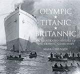 Olympic, Titanic, Britannic, Mark Chirnside, 0752453106