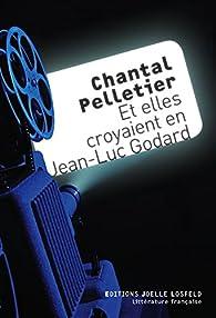 Et elles croyaient en Jean-Luc Godard par Chantal Pelletier