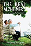 The Real Alzheimer's, Suzanne Giesemann, 0983853924