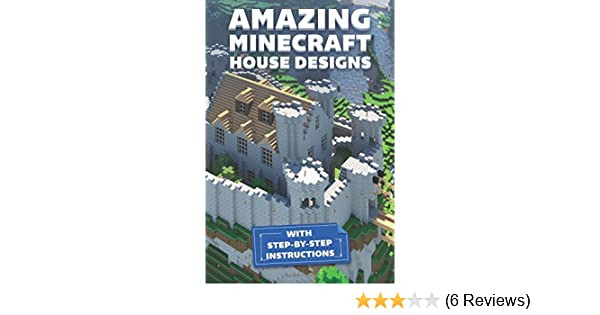 Amazon Amazing Minecraft House Designs With Step By Step