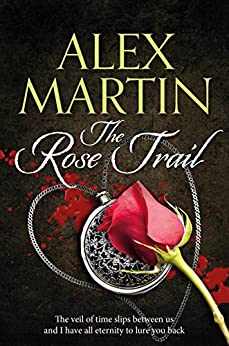 The Rose Trail by [Martin, Alex]