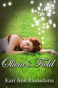 Olivia's Field (Olivia's Realm Book 1) by [Ramadorai, Kari Ann]