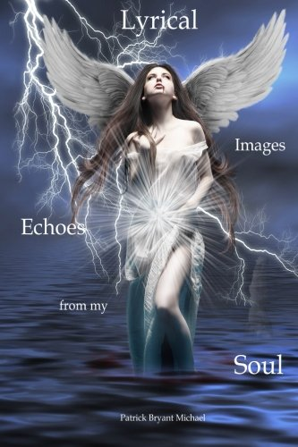 Lyrical Images Echoes from My Soul
