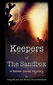 Keepers of the Sandbox (A Becker Series Mystery) by [Picard, Gregory, Gorham, Wendy]