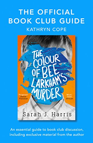 The Official Book Club Guide: The Colour of Bee Larkham's Murder