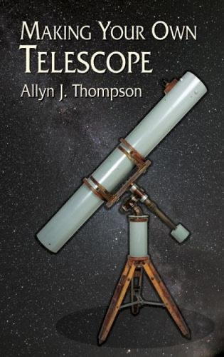 Making Your Own Telescope (Dover Books on Astronomy) - Astronomy Telescope Book