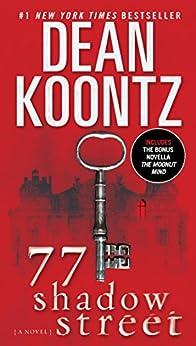 77 Shadow Street (with bonus novella The Moonlit Mind): A Novel by [Koontz, Dean]