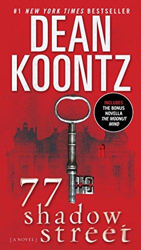 77 Shadow Street (with bonus novella The Moonlit Mind): A Novel (Pendleton Book 1) by [Koontz, Dean]