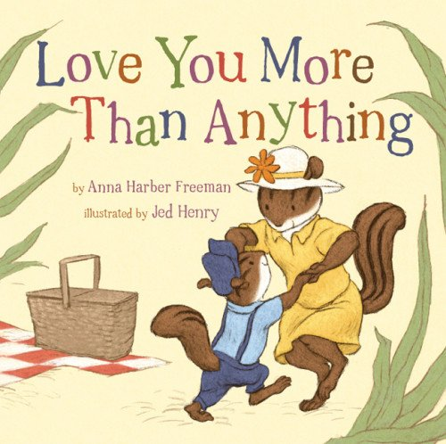 Love You More Than Anything (Snuggle Time Stories)