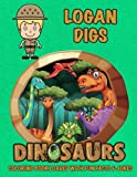 img - for Logan Digs Dinosaurs Coloring Book Loaded With Fun Facts & Jokes (Personalized Books for Children) book / textbook / text book