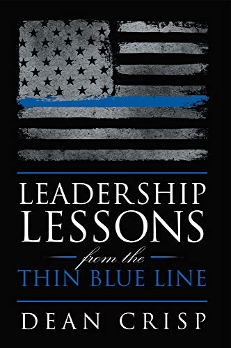 (Leadership Lessons from the Thin Blue Line )