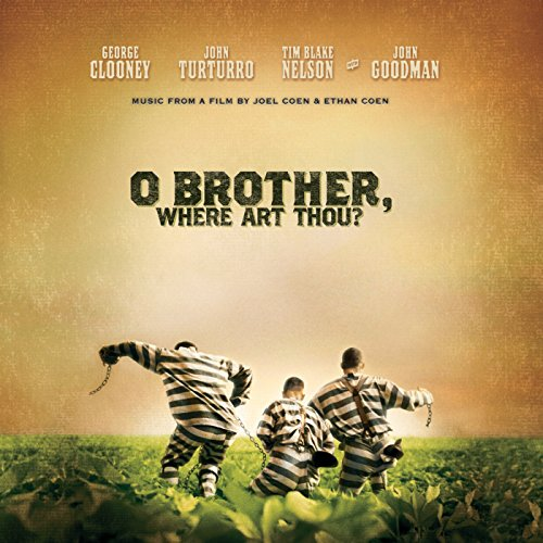 - O Brother, Where Art Thou? (Original Motion Picture Soundtrack)
