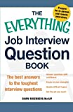 The Everything Job Interview Question Book: The Best Answers to the Toughest Interview Questions