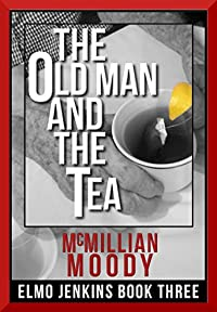 The Old Man And The Tea by McMillian Moody ebook deal