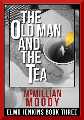 (The Old Man and the Tea (Elmo Jenkins - Book)