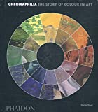 img - for Chromaphilia: The Story of Colour in Art book / textbook / text book
