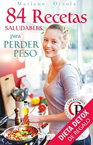 84 RECETAS SALUDABLES PARA PERDER PESO (Colección Cocina Práctica) (Spanish Edition) by