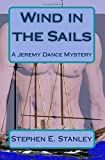 Wind in the Sails: A Jeremy Dance Mystery (Jeremy Dance Mysteries) (Volume 4)
