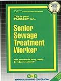 Senior Sewage Treatment Worker(Passbooks) (Career Examination Passbooks)