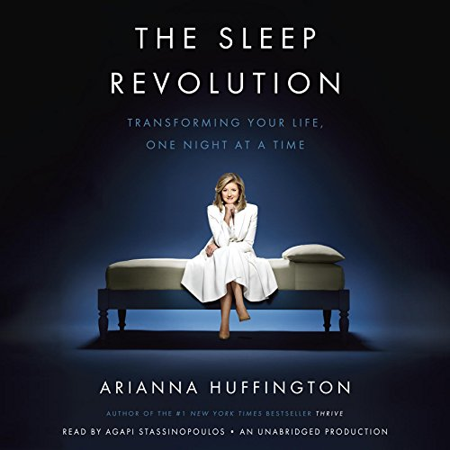 The Sleep Revolution: Transforming Your Life, One Night at a Time by Random House Audio