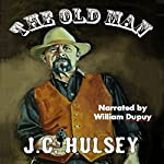 The Old Man | J.C. Hulsey