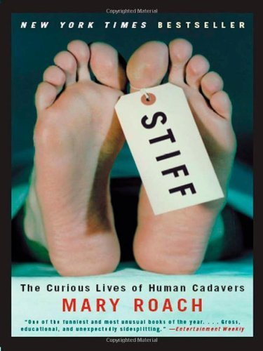Stiff: The Curious Lives of Human Cadavers by Roach, Mary(April 17, 2003) Hardcover
