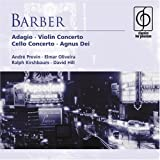 Barber: Adagio for Strings / Violin Concerto Op.14 / Essay Op.12 / Cello Concerto Op 22 / Agnus D