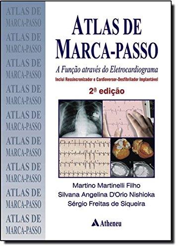 Atlas de Marca-Passo. A Função Através do Eletrocardiograma