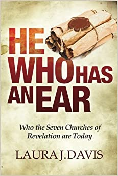 Book He Who Has an Ear: Who the Seven Churches of Revelation are Today