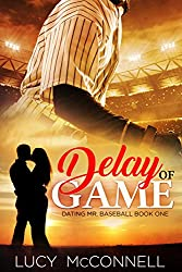 Delay of Game (Dating Mr. Baseball Book 1)