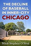 The Decline of Baseball in Inner-City Chicago