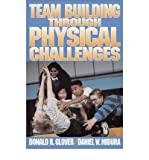 [(Team Building Through Physical Challenges)] [Author: Donald R. Glover] published on (August, 1998)