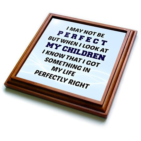 """3dRose trv_216298_1 I may not be perfect but when I look at my children. saying, quote-Trivet with Ceramic Tile, 8"""" x 8"""", Brown"""