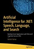 img - for Artificial Intelligence for .NET: Speech, Language, and Search: Building Smart Applications with Microsoft Cognitive Services APIs book / textbook / text book