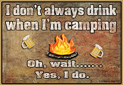 Blackwater-Trading-I-Dont-Always-Drink-When-IM-Camping-Camper-Camping-Fridge-Magnet-Refrigerator-35-H-x-25-W
