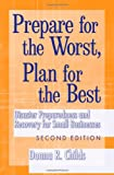 Prepare for the Worst, Plan for the Best, Donna R. Childs, 0470170913