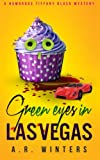 Green Eyes in Las Vegas (Tiffany Black Mysteries) (Volume 2)