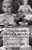 Looking for Miss Crabtree: And Other Confessions of a Gravehunter