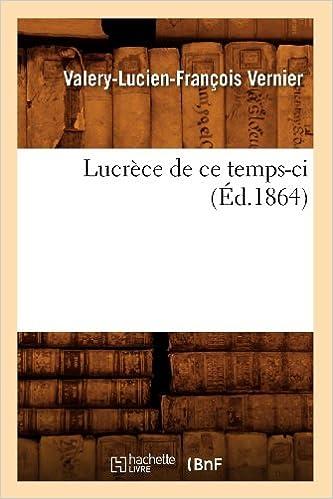 Lucrèce De Ce Temps-ci (éd.1864) Descargar ebooks PDF