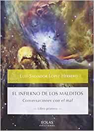 EL INFIERNO DE LOS MALDITOS: CONVERSACIONES CON EL MAL -LIBRO PRIMERO- (CALDERA DEL DAGDA)