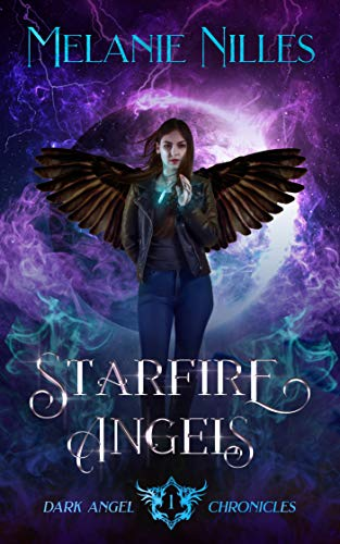 (Starfire Angels (Starfire Angels: Dark Angel Chronicles Book 1))
