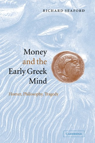 Money and the Early Greek Mind: Homer, Philosophy, Tragedy by Brand: Cambridge University Press