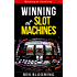 Winning At Slot Machines - Winning at Gambling Series