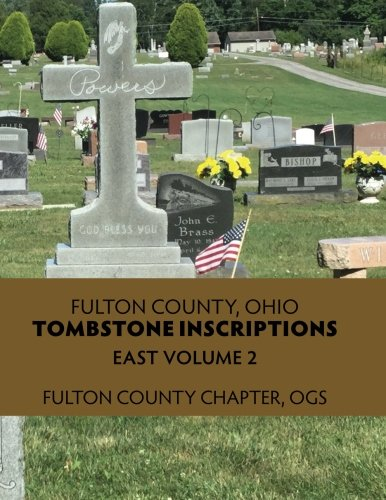 Fulton County, Ohio, Tombstone Inscriptions (East) (Volume ()