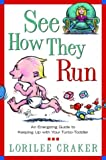 download ebook see how they run: an energizing guide to keeping up with your turbo-toddler pdf epub