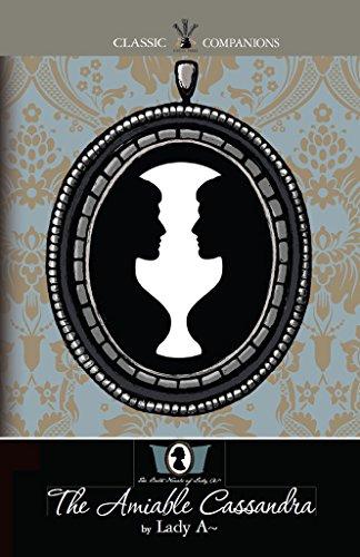 The Amiable Cassandra: (The Bath Novels of Lady A~, Book -